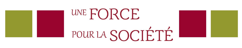 Une force pour la société